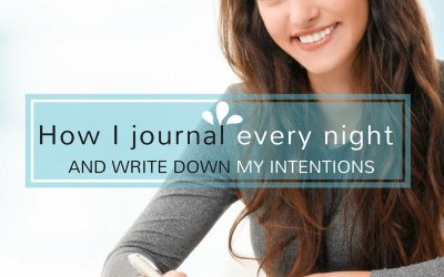How I journal every night and write down my intentions